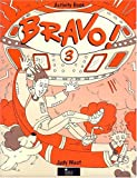 West, Judy: Bravo!: Activity Book Bk.3: A Complete English Course for Junior A