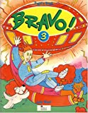 West, Judy: Bravo!: Pupils' Book Bk.3: A Complete English Course for Junior A