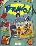 West, Judy: Bravo!: 5: Pupil's Book