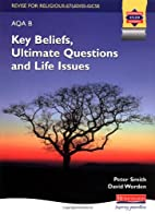 Key Beliefs, Ultimate Questions and Life…