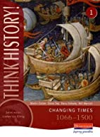 Think History: Changing Times 1066-1500 Core…