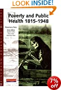 Poverty and Public Health : 1815-1948 (Heinemann Advanced History S.)