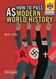 Collier, Martin: How to Pass AS Modern World History (Heinemann Advanced History)