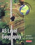AS Level Geography by Ann Bowen