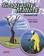 Geography Matters 2 Foundation Pupil Book by…