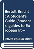 Morley, Michael: Bertolt Brecht: A Student's Guide (Students' guides to European literature)
