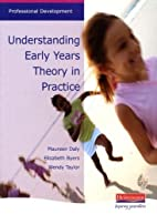 Understanding Early Years Theory in Practice…
