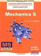 Mechanics 5 (Heinemann Modular Mathematics)…