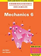 Mechanics 6 (Heinemann Modular Mathematics)…