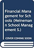 Knight, Brian: Financial Management for Schools: The Thinking Manager's Guide (Heinemann School Management)