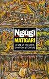 Ngugi Wa Thiong'O: Matigari (African Writers)