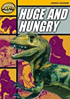 Huge and Hungry: Stage 4 (Rapid) by Simon…