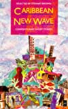 Brown, Stewart: Caribbean New Wave: Contemporary Short Stories
