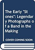 Cooper, Michael: The Early Stones : Legendary Photographs of a Band in the Making 1963-1973
