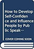 Carnegie, Dale: How to Develop Self-confidence and Influence People by Public Speaking (Cedar Books)