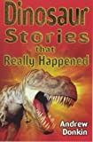 Donkin, Andrew: Dinosaur (Stories That Really Happened)
