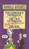 TERRY DEARY: Gorgeous Georgians and Vile Victorians: AND Vile Victorians (Horrible Histories Collections)