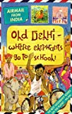 Cox, Michael: India: Old Dehli: Where Elephants Go to School (Airmail from...S.)