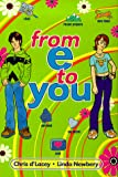 Newbery, Linda: From E to you