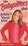 Martin, Ann M.: Kristy's Worst Idea (Babysitters Club)