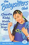 Martin, Ann M.: Claudia Kishi, Middle School Drop-out (Babysitters Club)