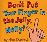 Sharratt, Nick: Don't Put Your Finger in the Jelly Nelly