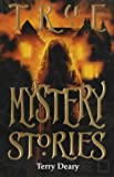 Deary, Terry: True Mystery Stories (True Stories)