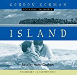 Korman, Gordan: Island I: Shipwreck - Audio Library Edition