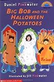 Pinkwater, Daniel: Big Bob And The Halloween Potato (level 3) (Hello Reader)