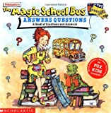 Schreiber, Anne: The Magic School Bus Answers Questions: A Book of Questions and Answers