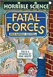 Arnold, Nick: Fatal Forces (Horrible Science)