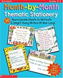Scholastic: Month-by-Month Thematic Stationery: 50 Reproducible Sheets to Delight & Motivate Young Writers