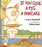 If You Give a Pig a Pancake by Laura Joffe…
