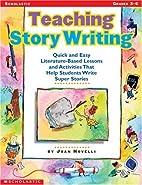 Teaching Story Writing (Grades 3-6) by Joan…