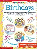 Novelli, Joan: Fresh & Fun: Birthdays: Dozens of Instant and Irresistible Ideas and Activities From Teachers Across the Country