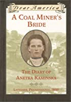 A Coal Miner's Bride : the Diary of Anetka&hellip;