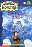 Dadey, Debbie: Snow Monster Mystery