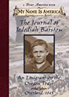 The Journal of Jedediah Barstow, an Emigrant…