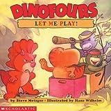 Steve Metzger: Let Me Play (Dinofours)