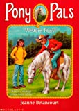 Jeanne Betancourt: Western Pony (Pony Pals #22)