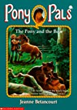 Betancourt, Jeanne: The Pony and the Bear (Pony Pals No. 23)