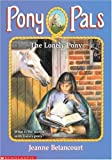 Betancourt, Jeanne: The Lonely Pony (#25 Pony Pals)