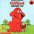 Clifford Grows Up by Norman Bridwell