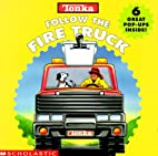 TONKA: Follow the Fire Truck [6 great…