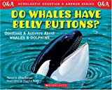 Berger, Melvin: Do Whales Have Belly Buttons?: Questions and Answers About Whales and Dolphins