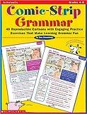 Greenberg, Dan: Comic-Strip Grammar: 40 Reproducible Cartoons with Engaging Practice Exercises That Make Learning Grammar Fun