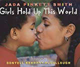 Pinkett, Jada: Girls Hold Up This World