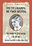 Denenberg, Barry: One Eye Laughing, The Other Eye Weeping: The Diary of Julie Weiss, Vienna, Austria to New York 1938 (Dear America Series)