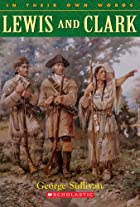 Lewis and Clark by George E Sullivan