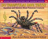 Berger, Melvin: Do Tarantulas Have Teeth?: Questions and Answers about Poisonous Creatures (Scholastic Question & Answer)